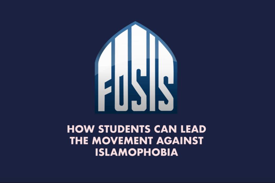 FOSIS: How Can I Lead the Movement Against Islamophobia?