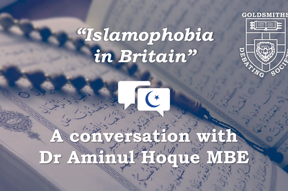 """""""Islamophobia in Britain"""" - Hosted by the Goldsmiths Debating Society"""