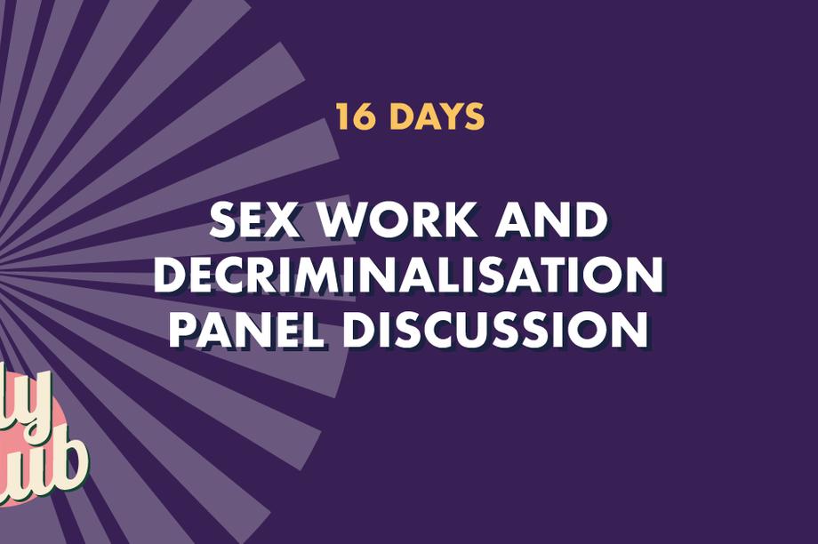 Sex Work and Decriminalisation Panel Discussion