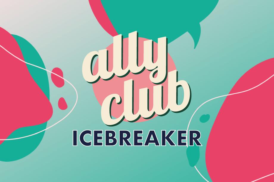 Ally Club Icebreaker #2